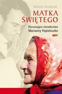 Chomikuj, ebook online Matka Świętego. Poruszające świadectwo Marianny Popiełuszko. Milena Kindziuk