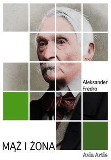 Chomikuj, ebook online Mąż i żona. Aleksander Fredro