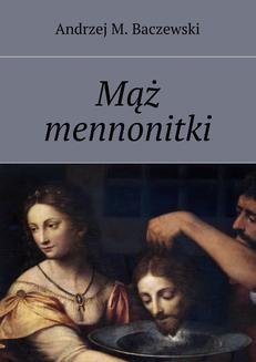 Chomikuj, ebook online Mąż mennonitki. Andrzej M. Baczewski