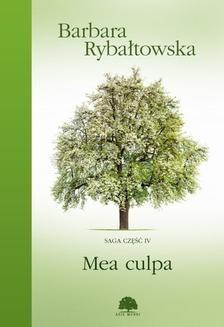 Chomikuj, ebook online Mea culpa. Saga cz. IV. Barbara Rybałtowska