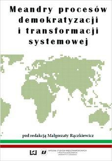 Chomikuj, ebook online Meandry procesów demokratyzacji i transformacji systemowej. Małgorzata Rączkiewicz