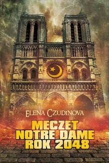 Chomikuj, pobierz ebook online Meczet Notre Dame 2048. Elena Czudinowa
