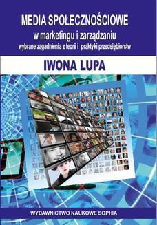 Chomikuj, ebook online MEDIA SPOŁECZNOŚCIOWE w marketingu i zarządzaniu. Wybrane zagdanienia z teorii i praktyki przedsiębiorstw. Iwona Lupa