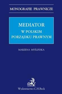 Chomikuj, ebook online Mediator w polskim porządku prawnym. Marzena Myślińska