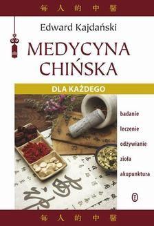 Chomikuj, ebook online Medycyna chińska dla każdego. Edward Kajdański