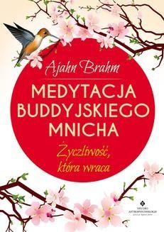 Ebook Medytacja buddyjskiego mnicha. Życzliwość, która wraca pdf