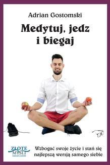 Chomikuj, ebook online Medytuj, jedz i biegaj. Adrian Gostomski