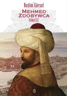 Chomikuj, ebook online Mehmed Zdobywca. Nedim Gürsel