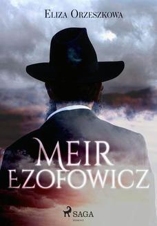 Chomikuj, ebook online Meir Ezofowicz. Eliza Orzeszkowa