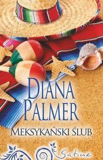 Chomikuj, ebook online Meksykański ślub. Diana Palmer