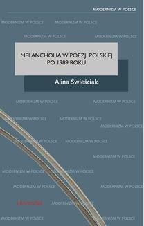 Chomikuj, ebook online Melancholia w poezji polskiej po 1989 roku. Alina Świeściak