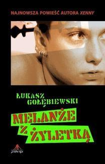 Chomikuj, ebook online Melanże z Żyletką. Łukasz Gołębiewski