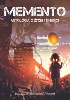 Chomikuj, ebook online Memento. Antologia o życiu i śmierci. Praca zbiorowa