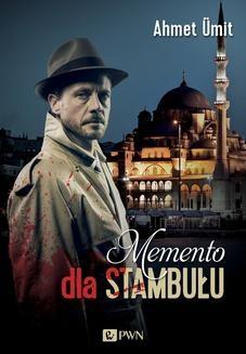 Chomikuj, ebook online Memento dla Stambułu. Ahmet Ümit