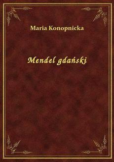 Chomikuj, ebook online Mendel gdański. Maria Konopnicka