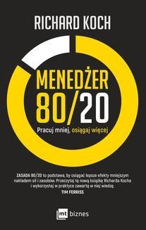 Chomikuj, ebook online Menedżer 80/20. Pracuj mniej, osiągaj więcej. Richard Koch