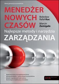 Chomikuj, ebook online Menedżer nowych czasów. Najlepsze metody i narzędzia zarządzania. Bolesław Rafał Kuc