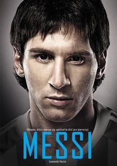 Chomikuj, ebook online Messi. Chłopiec, który zawsze się spóźniał (a dziś jest pierwszy). Leonardo Faccio
