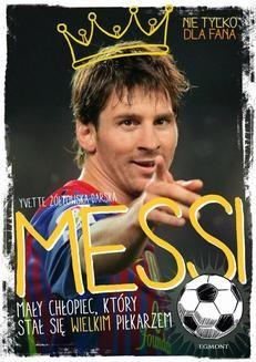 Chomikuj, ebook online Messi. Mały chłopiec, który stał się wielkim piłkarzem. Yvette Żółtowska-Darska