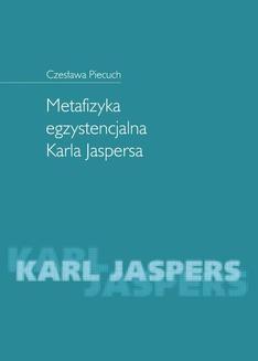 Chomikuj, ebook online Metafizyka egzystencjalna Karla Jaspersa. Czesława Piecuch