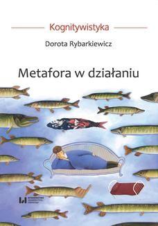 Chomikuj, ebook online Metafora w działaniu. Dorota Rybarkiewicz