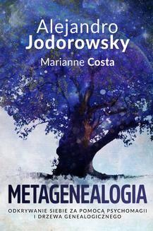 Ebook Metagenealogia. Odkrywanie siebie za pomocą psychomagii i drzewa genealogicznego pdf