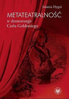 Chomikuj, ebook online Metateatralność w dramaturgii Carla Goldoniego. Jolanta Dygul