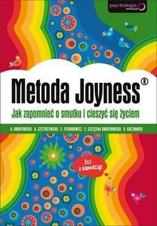 Chomikuj, ebook online Metoda Joyness. Jak zapomnieć o smutku i cieszyć się życiem. Agnieszka Ornatowska