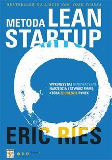 Chomikuj, ebook online Metoda Lean Startup. Wykorzystaj innowacyjne narzędzia i stwórz firmę, która zdobędzie rynek. Eric Ries