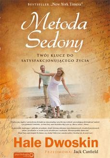 Chomikuj, ebook online Metoda Sedony. Twój klucz do satysfakcjonującego życia. Hale Dwoskin (Autor)
