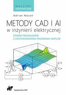Chomikuj, pobierz ebook online Metody CAD i AI w inżynierii elektrycznej. Adrian Nocoń