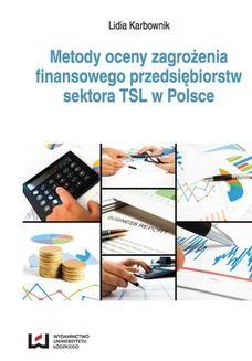 Chomikuj, ebook online Metody oceny zagrożenia finansowego przedsiębiorstw sektora TSL w Polsce. Lidia Karbownik