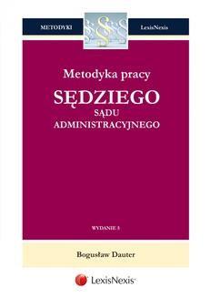 Chomikuj, ebook online Metodyka pracy sędziego sądu administracyjnego. Wydanie 5. Bogusław Dauter