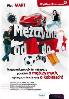 Chomikuj, ebook online Mężczyzna od A do Z. Wydanie III rozszerzone. Piotr Mart