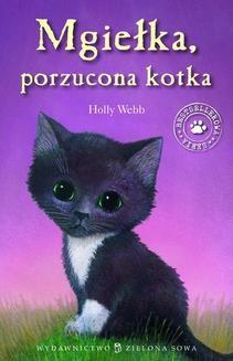 Chomikuj, pobierz ebook online Mgiełka, porzucona kotka. Holly Webb