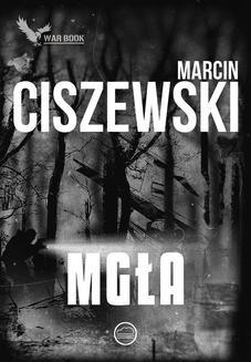 Chomikuj, ebook online Mgła. Marcin Ciszewski