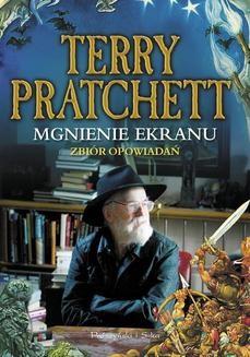 Chomikuj, pobierz ebook online Mgnienie ekranu. Terry Pratchett