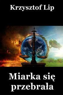 Chomikuj, ebook online Miarka się przebrała. Krzysztof Lip