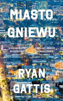 Chomikuj, ebook online Miasto gniewu. Ryan Gattis