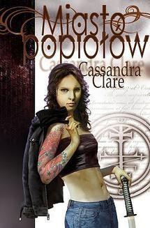 Chomikuj, ebook online Miasto Popiołów. Cassandra Clare