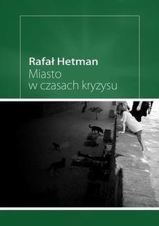 Chomikuj, ebook online Miasto w czasach kryzysu. Rafał Hetman