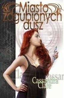 Chomikuj, ebook online Miasto zagubionych dusz. Cassandra Clare