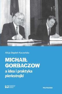 Chomikuj, ebook online Michaił Gorbaczow a idea i praktyka pieriestrojki. Alicja Stępień-Kuczyńska
