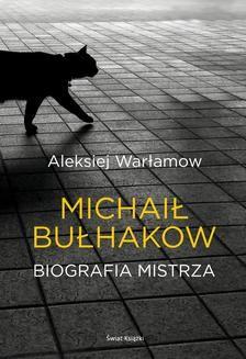Chomikuj, ebook online Michał Bułhakow. Biografia Mistrza. Aleksiej Warłamow