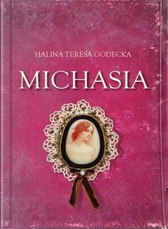 Chomikuj, ebook online Michasia. Halina Teresa Godecka