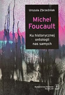Chomikuj, pobierz ebook online Michel Foucault. Urszula Zbrzeźniak