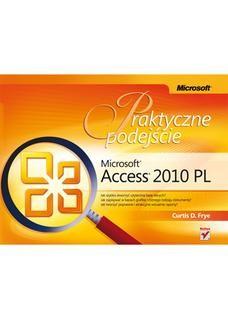 Chomikuj, ebook online Microsoft Access 2010 PL. Praktyczne podejście. Curtis D. Frye