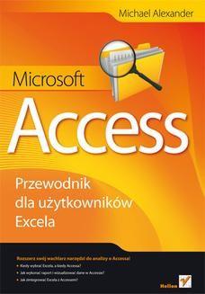 Chomikuj, ebook online Microsoft Access. Przewodnik dla użytkowników Excela. Michael Alexander