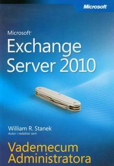 Chomikuj, ebook online Microsoft Exchange Server 2010 Vademecum Administratora. William R. Stanek