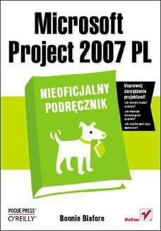 Chomikuj, ebook online Microsoft Project 2007 PL. Nieoficjalny podręcznik. Bonnie Biafore